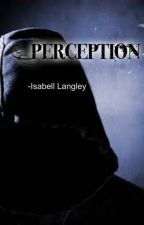 Perception by isabell-is-cool