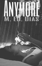 Anymore by marieddias