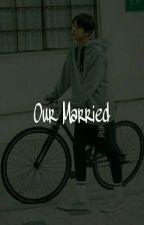 Our Married - [Minyoon, Vkook, Namjin] by Loserverin
