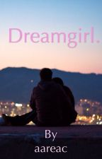 Dreamgirl. (Magcon/ Aaron Carpenter) by aareac