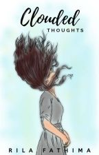 Clouded Thoughts. by AwakenDreamer21