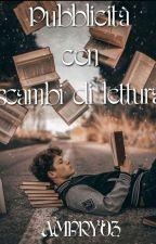 ☆~*Pubblicità Con Scambi Di Lettura*~☆ by AMBRY03