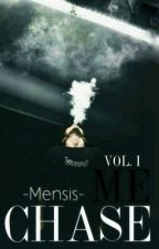 Chase me by -Mensis-