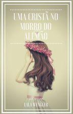 A Menina no Morro do Alemão  by LalaWengler