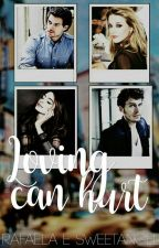 Loving Can Hurt by Shadowhuntterr