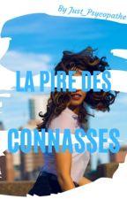 La pire des connasses. by Just_Psycopathe
