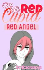 The RED Cupid - Red Angel by fanficscreepys