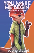 You make me begin - Nick Wilde x Reader by pasthuz