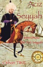 Aciz Seyyah by OrhanTIKIL