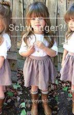 Schwanger?! by MeryemKus167