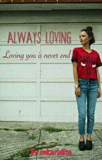 Always Loving by enkarlelita