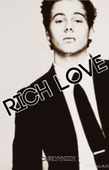 Rich Love (5SOS - Luke Hemmings)
