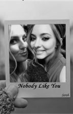 Nobody Like You. [Terminé] by SarahHSheikh