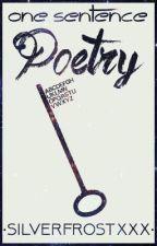 One-Sentence Poetry by SilverfrostXxX