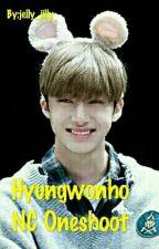 [NC] Hyungwonho NC Oneshoot by minum-tolakangin