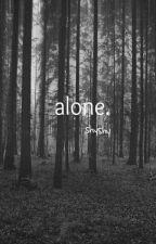 ALONE [END] by RasiRyani