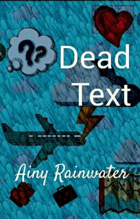 Dead Text by AinyRainwater