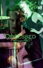 Obsessed by Shieltje