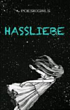 HASSLIEBE by poesiegirls