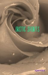 Erotic Shorts by _penguinx