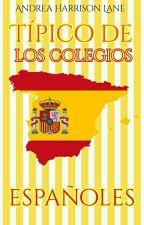 Típico de los colegios españoles  by AndreaHarrisonLane