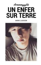 Un enfer sur terre  { Markson } by armmyyybts