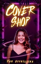 Cover Shop [OUVERT] by Apprillina
