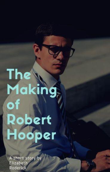 The Making of Robert Hooper by ElizabethRoderick