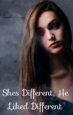She's Different, He liked Different//COMPLETED✔️ by Sophiecullen2222