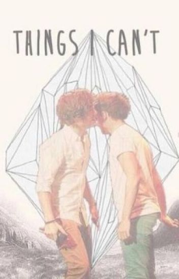Things i can't - LarryStylinson. ~TERMINADA~