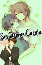 Sin Darme Cuenta (one-shot) [GiriPan] by Mitchelross