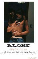 Alone - VOLUMUL ● SI VOLUMUL ●● by amadalinaa