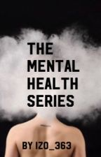 The Mental Health Series  by izo_363