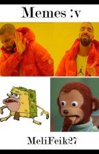 Memes :v by MeliFeik27