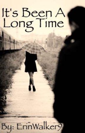 It's Been A Long Time by ErinWalker9