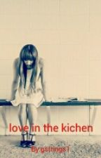 love in the kitchen by gstrings1