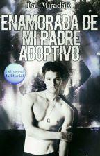Enamorada de mi padre adoptivo by La_MiradaR