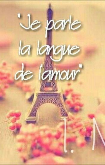 Je Parle La Langue De Lamour Nathali Medina Wattpad