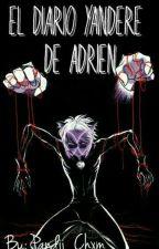 El diario yandere de Adrien |《Terrible Obsesión》| by Pandii_Chxm