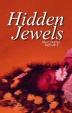 Hidden Jewels (Short Stories) by misshijabi3