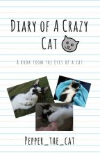 Diary of a Crazy Cat by Pepper_the_cat