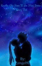 Quello che non ti ho mai detto | Fairy Tail by _engel97