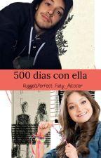 500 días con ella |Ruggarol| by Faty_Alcocer