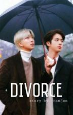Divorce || NamJin || by -NamJxn