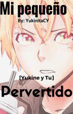 Mi pequeño pervertido [Yukine y tu] by YukinitaCY