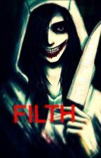 FILTH ~ Jeff The Killer Fan Fiction by jian-yi