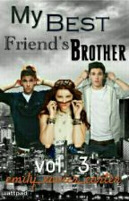 My Best Friend's Brother  vol.3 by emily_xavier_carter