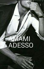 AMAMI ADESSO by Loveu4evermylove