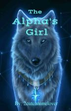 The Alpha's Girl by peroxide_underscore