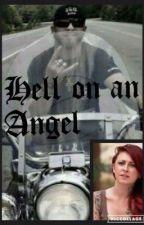 Hell on an Angel by DaughterofKingTeller